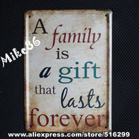 Cheap Wholesale-[ Mike86 ] A Family is a gift that lasts forever Vintage Tin signs Wall Art decor Bar metal paintings K-19 Mix Items 15*21 CM