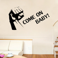 baby room wall decals quotes - Clenched Fist Wall Art Mural Decor Sticker Come on Baby Quote Decal Poster Living Room Bedroom Decoration Poster Home Art Decal