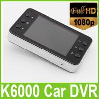 Wholesale K6000 Car DVR Blackbox HD Cameras Video Recorder P Full HD quot HD Screen FPS G Sensor Night Vision Free DHL