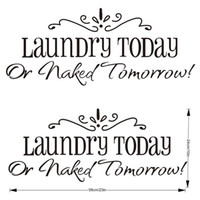 Wholesale S5Q Laundry Today Or Naked Tomorrow Quote Removable Vinyl Wall Decal Art Stickers AAABPX