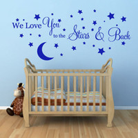 Removable Vinyl Cartoon We Love You to the Stars and Back wall sticker nursery baby room decorating Children's Room 55*120CM Free shipping