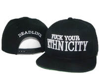 Cheap COOL black FUCK YOUR ETHNICITY Deadline Snapback Hats Famous Brand Hip Hop Snapbacks Baseball Sports Caps For Men Women Sun Cap Hat DD