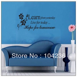 Wholesale 2013New Design Learn from Yesterday Live for Today Hope for Tomorrow Removable Wall Decals Waterpoof decal Vinyl Sticker quote