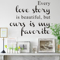 beautiful stories - Every Love Story Is Beautiful but Ours Is My Favorite Wall Decals Quotes Decor Vinyl Art Wall Stickers