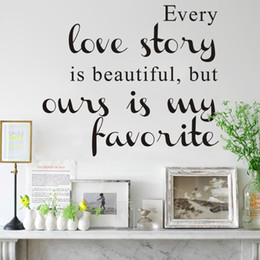 Wholesale Every Love Story Is Beautiful but Ours Is My Favorite Wall Decals Quotes Decor Vinyl Art Wall Stickers
