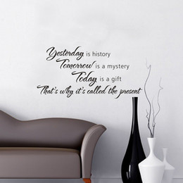 Wholesale Yesterday Is History Tomorrow Is a Mystery today Is a Gift Quotes Vinyl Wall Stickers Spiritual Room Decor Decals