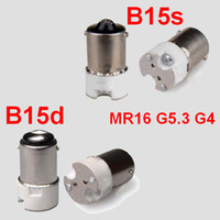 Wholesale B15d B15s BA15D BA15S to MR16 G4 GU5 GU4 lamp converters lamp adapter converter