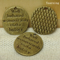 Wholesale Yearning Bronze Zinc Alloy Well Behaved Women Rarely Make History Letter Word Charms Pendants Fit Necklace MM