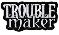 Wholesale TROUBLE MAKER Embroidered NEW IRON ON and SEW ON Cool Biker Vest Patch Uniform Jacket Military Badge WE CAN DO CUSTOM PATCHES