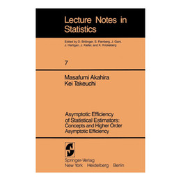 Wholesale Asymptotic Efficiency of Statistical Estimators Concepts and Higher Order Asymptotic Efficiency Volume Made In China book