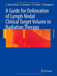 Wholesale A Guide for Delineation of Lymph Nodal Clinical Target Volume in Radiation Therapy Made In China book