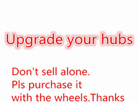 Wholesale Upgrade the hubs This link just for add money pay the better hubs for the wheels don t sell alone