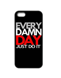 Wholesale Every Damn Day Just Do It black Hot Sale Cool Hard Plastic Mobile Protective Phone Case Cover For Iphone S S C up