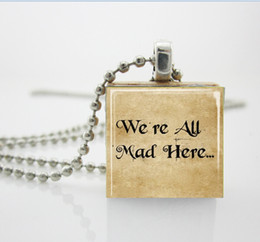 Wholesale Alice In Wonderland Book Quote We re All Mad Here Scrabble Tile Pendant with Ball Chain Necklace Included AA