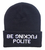 Cheap Freeshipping Hiphop BE FUCKING POLITE Beanies caps classic men & women's designer knitted beanie hats wholesale & dropship !