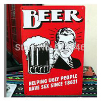 Rectangle 9 mm Sheet Spray Painting BEER HELPING UGLY PEOPLE HAVE SEX SINCE 1862 Tin Sign Bar pub restrant house home Wall Decor Retro Metal Art sticker Poster