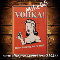 Yes Mike86 Antique Imitation [ Mike86 ] VODKA I AM HORNY Metal Signs Gift PUB Wall art Painting Craft Bar Decor Poster A-830 Mix order 20*30 CM