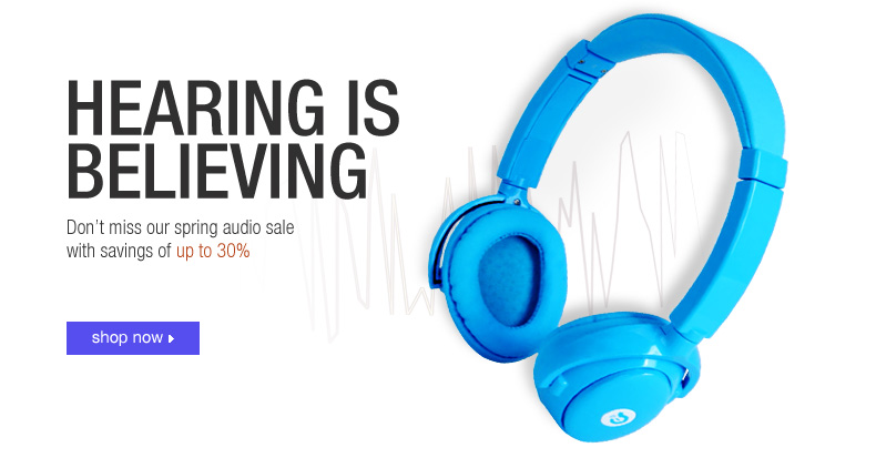 Hearing Is Believing, Don't Miss The Spring Audio Sale With Savings Of Up To 30%