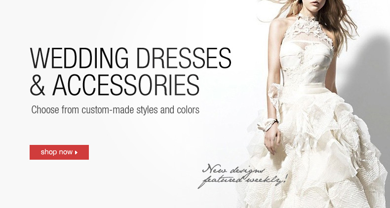 Free Shipping Wedding Dresses & Accessories, Choose From Custom-Made Styles And Colors