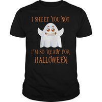 Wholesale cotton print sheets online - I Sheet You Not I m So Ready For Halloween Shirt Adult T Shirt Cotton Fashion T Shirt Top Tees Chinese