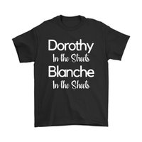 Wholesale cotton print sheets online - Dorothy In The Streets Blanch In The Sheets The Golden Girls Shirts