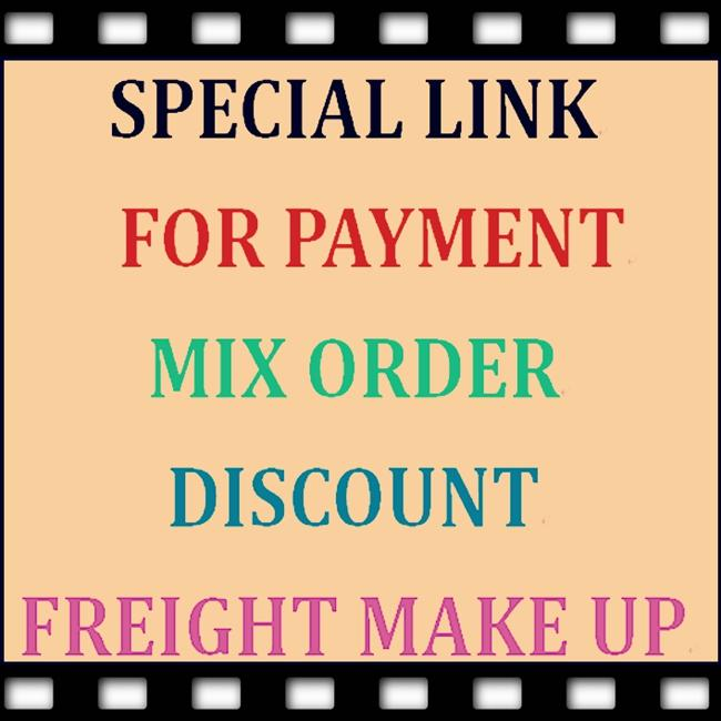 Special Link For payment, mixed orders, special discount, freight make up,or For You Buy The Product As We Agreement