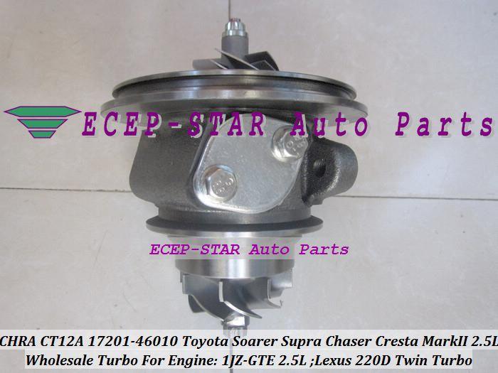 1шт Twin Turbo Cartridge Chra CT12A 17201-46010 Турбонагнетатель для Toyota PreaRer Supr A Cresta Verossa Mark 2 Lexus 220D 1JZ-GTE 2.5L
