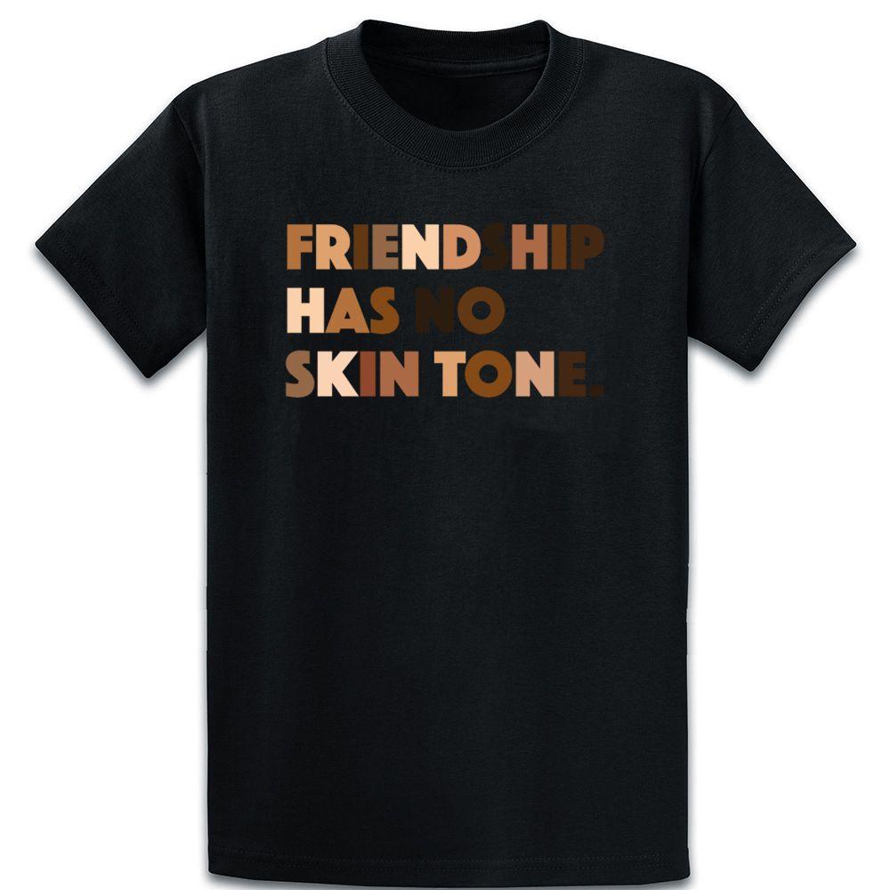 Amitié Has No Skin Tone Bff T-shirt unisexe Mélanine coton printemps impression col rond shirt Fitness Comical naturel