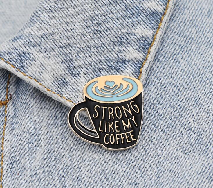 Pin del esmalte de café fuerte como mi alfiler de esmalte de café, amante del café Pin broches Bolsa Pin de solapa ropa insignia joyería regalo shu16