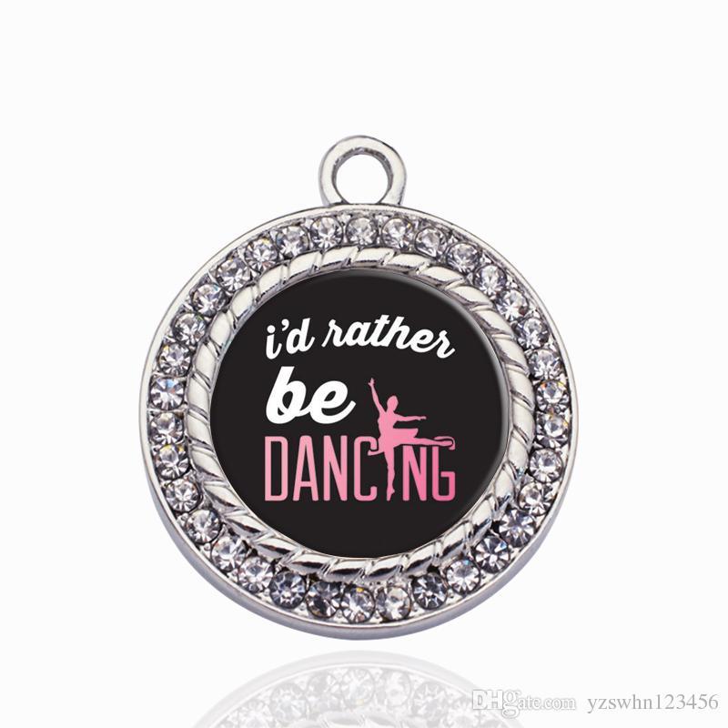 Prefiero estar bailando los encantos del colgante del círculo para DIY collar pulsera fabricación de joyas accesorios hechos a mano
