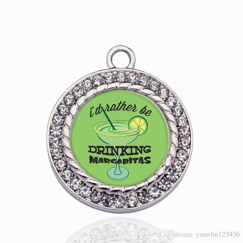 Prefiero estar bebiendo Margaritas Circle Charm Charm oro / astilla colgantes para el collar / pulsera haciendo joyas resultados DIY artesanía hecha a mano G