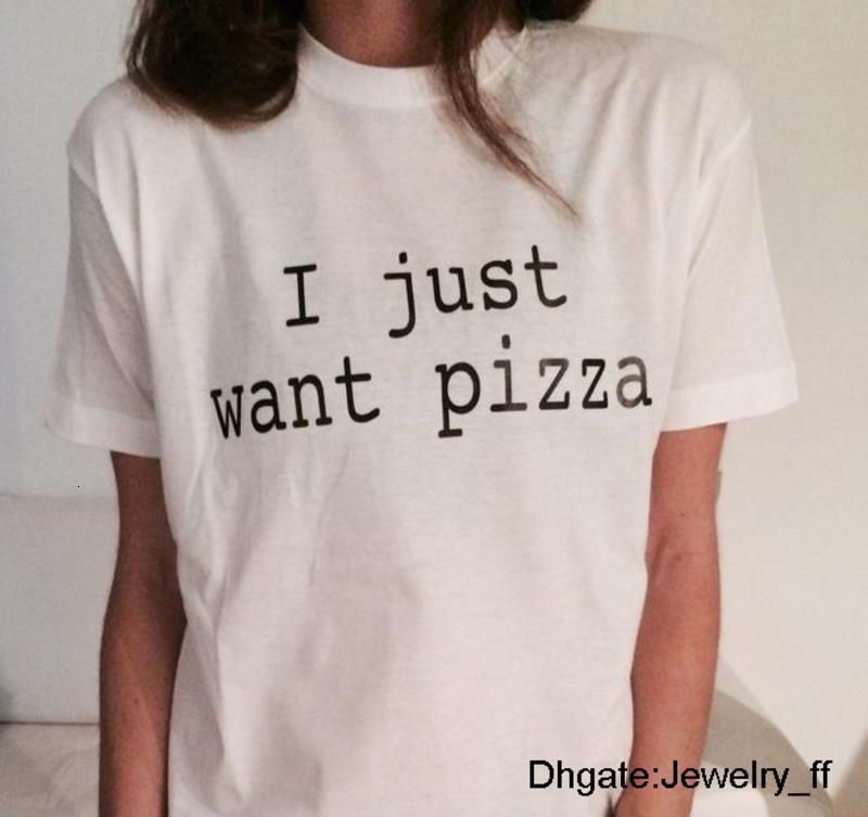 Ben sadece Pizza Mektupları Lady Beyaz Üst Tee Hipster Günlük Tişört En Satmak İçin Kadın Tişörtlü Pamuk Casual Komik Gömlek Print ister