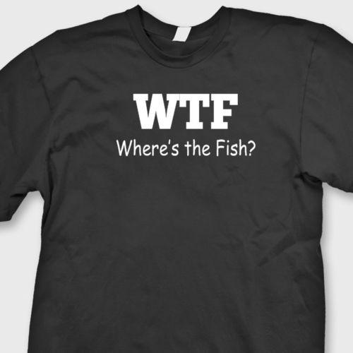 3df6ddbb Where's The Fish WTF Funny Fisherman T-shirt Fishing Rude Humor Tee Shirt  Funny free