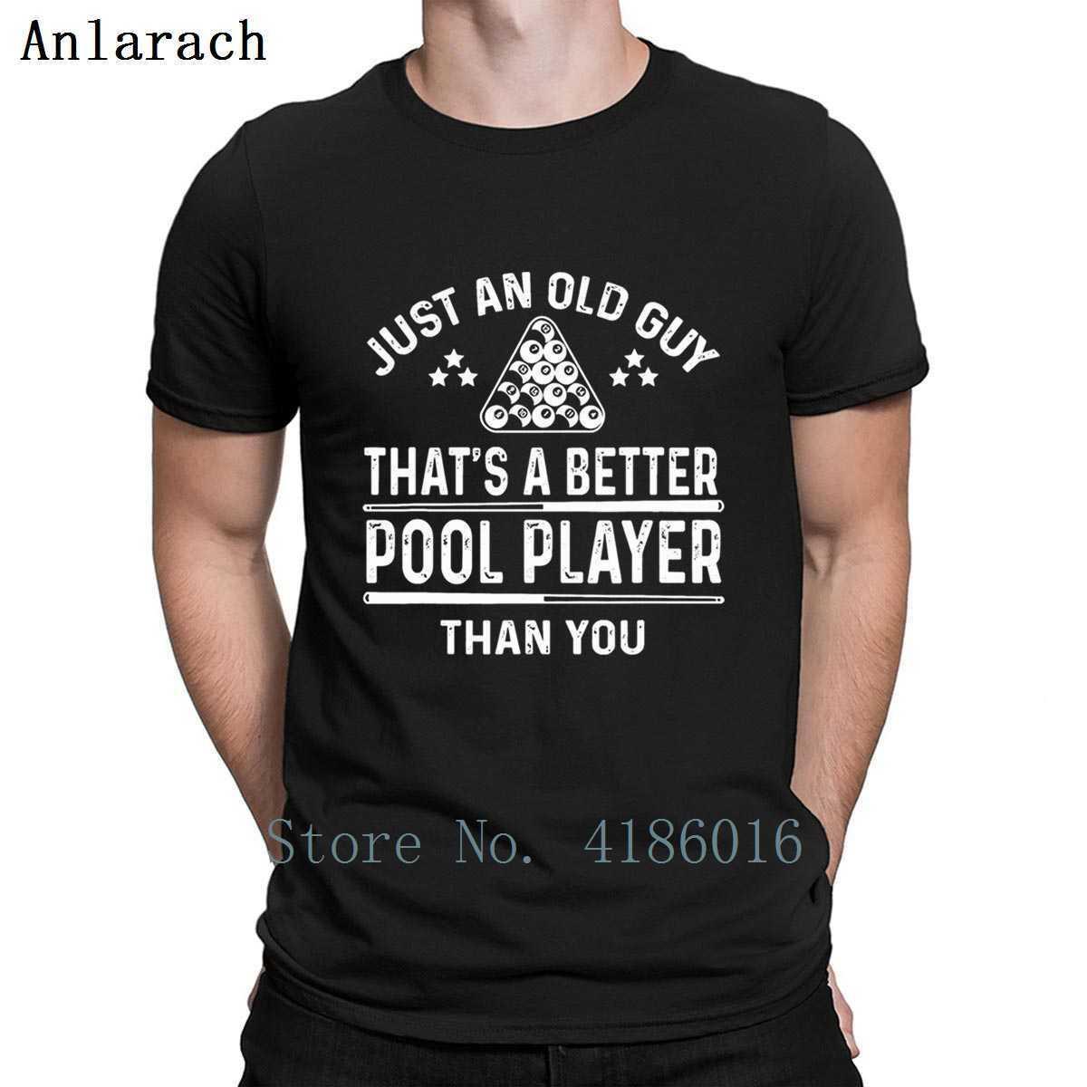 Basta Vecchio ragazzo migliore Pool Player Than You Camicia di T Shirt personalizzata divertente estate casuale Lettere Fit O-Collo Slim Shirt