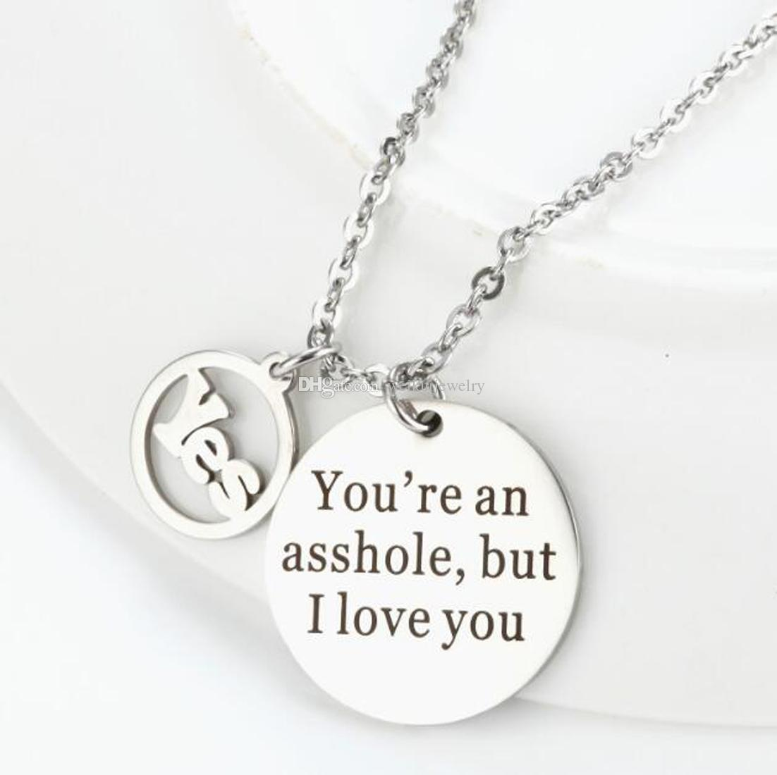 Stainless steel Round Necklace Hollow Pendant You're an Asshole but I Love You Gift for Boyfriend Husband Birthday Valentines Day