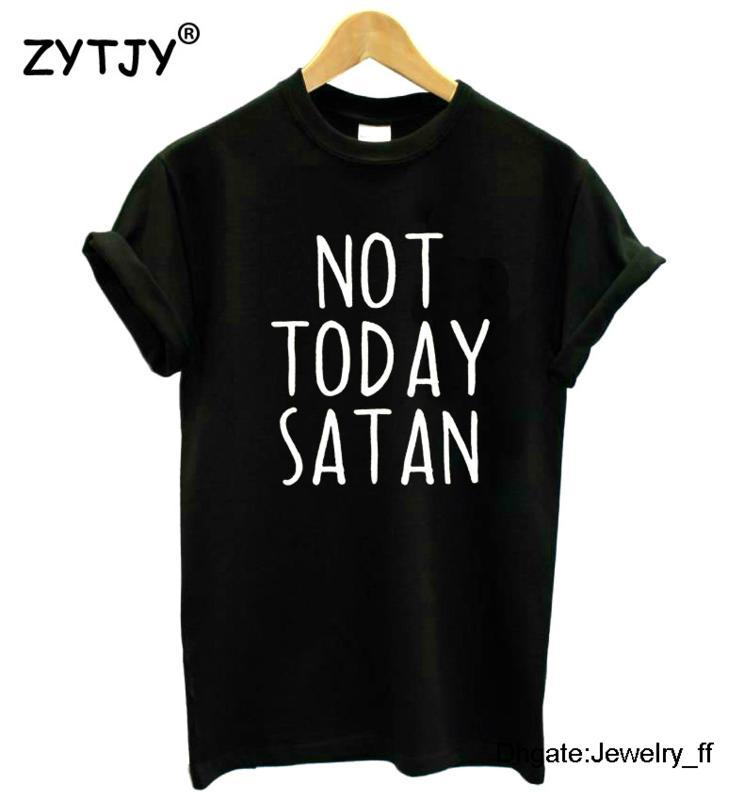 Nicht heute Satan Letters Druck-Frauen-T-Shirt Baumwollbeiläufiges lustige T-Shirt für Dame Girl-Spitze T Hipster-Tropfen-Schiffs-Druck-T-Shirt besten Verkauf