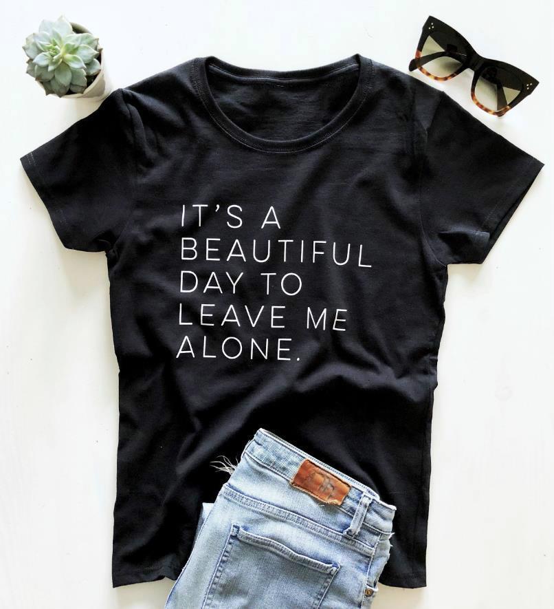 Es un hermoso día para dejarme solo Mujer camiseta de algodón Casual Casual T Shirt para Lady Yong Girl Top Tee Hipster Tumblr
