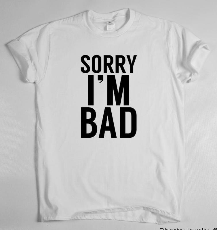 Sorry I'm Bad Letters Print Women Tshirt Cotton Casual Funny T Shirt For Lady Top Tee Hipster Drop Ship The New Listing
