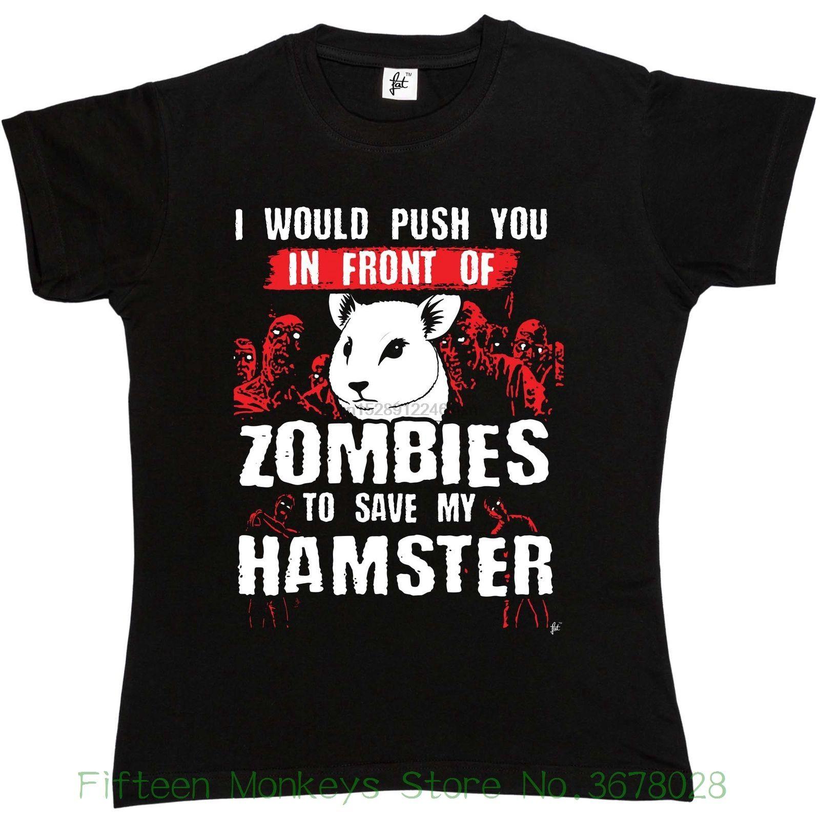 Womens Tee Я подтолкнет вас перед зомби, чтобы спасти моего хомячка женщин Ladies T-Shirt Дешевые Продажа девочек майка