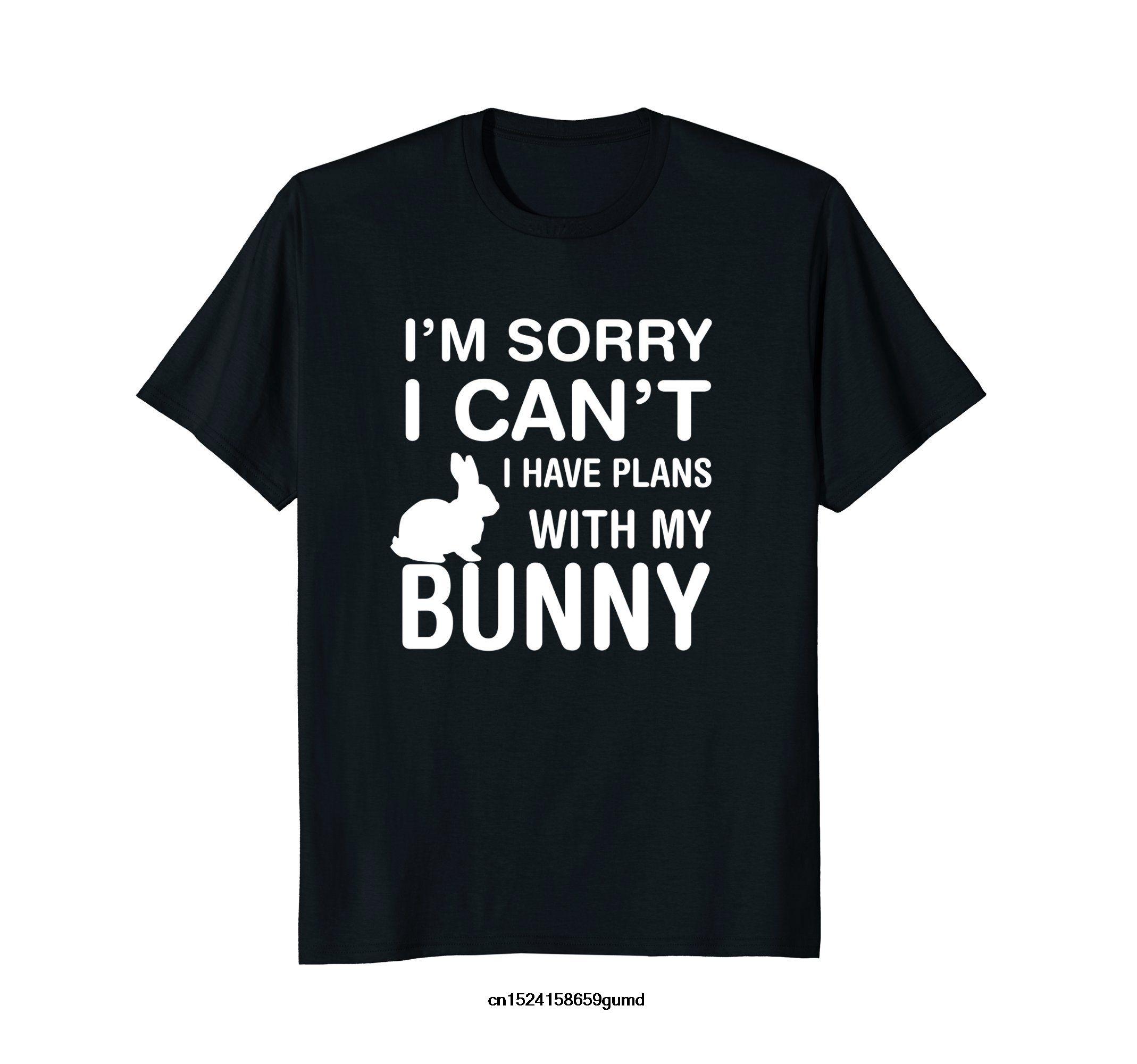 Erkekler Tişörtlü Kadınlar Tişörtü Üzgünüm I Can not ı mı Planları ile My Bunny Pet Lover Tişört Komik Yenilikçi