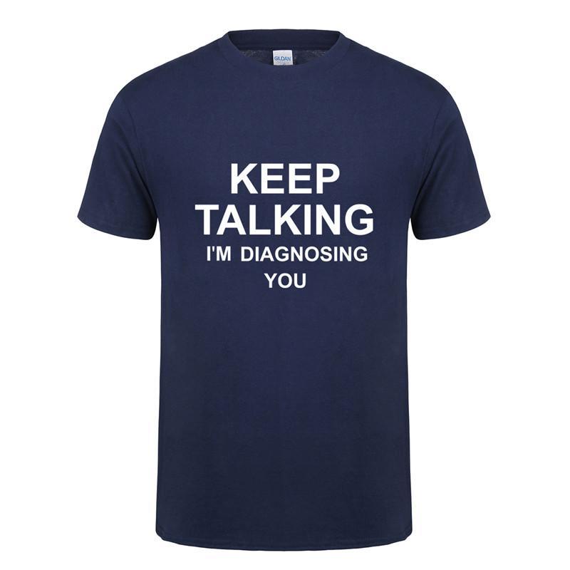 Verão New continuar falando Estou Diagnóstico Você T-shirt Homens doutor camiseta de algodão de manga curta Psicólogo Homens T-shirt Tops