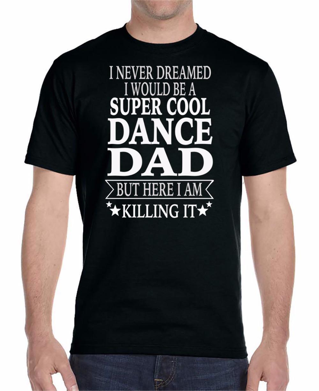 2019 Strick Humor Armee-Grün Standard T-Shirt Männer I Never Dreamed Ich würde ein Super-O Ausschnitt Dance Dad Günstige T-Shirt T-Tops