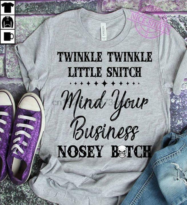 Twinkle Twinkle Little Snitch Mind Your Business T-Shirt Sport Grey Men S-6xl