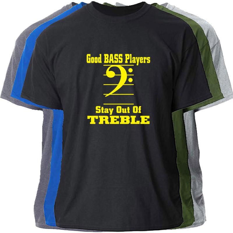 PRINTED GOOD BASS PLAYERS Aufenthalt aus TREBLE T-SHIRT MAN 2020 FITNESS T-Shirt Größe S-3XL HOMME KLEIDUNG T-SHIRT O NECK CUTE TOPS