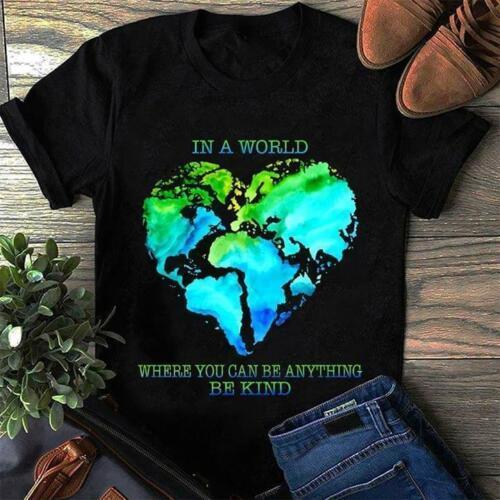 Terra Coração Em um mundo onde você pode ser qualquer coisa Seja amável Homens Preto Camiseta M-5XL Homens Mulheres Moda Unissex tshirt frete grátis