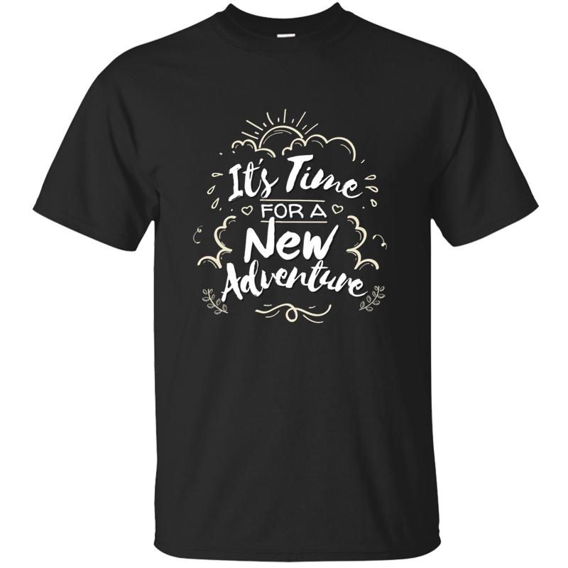 Funny Comfortable it s time for a new adventure 41 f t shirt for men clothing Leisure men's tshirt cotton Crew Neck Tee top