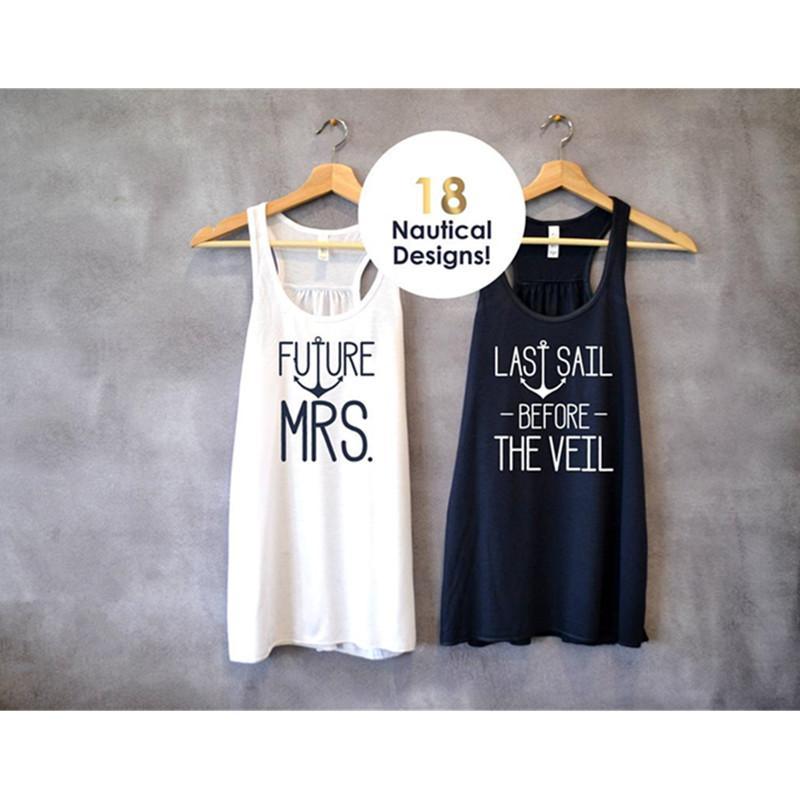 Custom Future Mrs Shirt, Nautical Bachelorette tanks T shirts, Bride Squad tanks, Bridesmaid sexy Shirt, bridal Party Tank Tops
