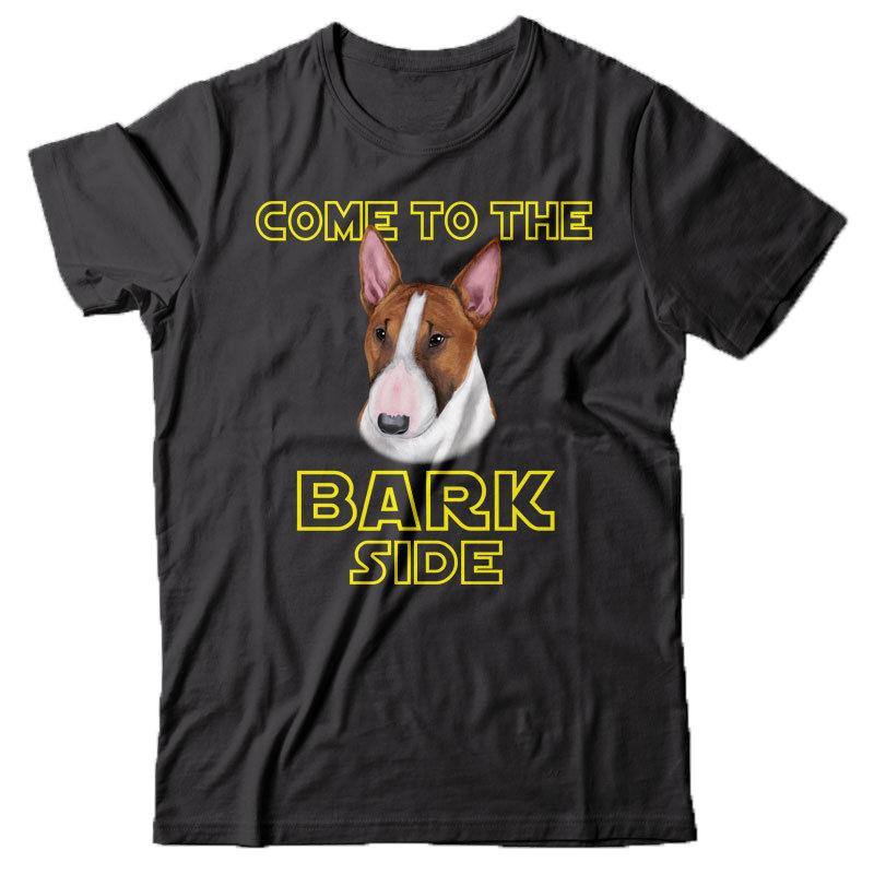 Mode T-Shirt Männer Kleidung Bull Terrier Hunde-T-Shirt Come To The Bark Side - Dark Side Wir haben Men Cotton Tees Street