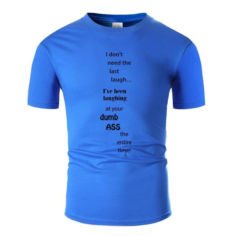 Impreso Verano última risa camiseta para los hombres Carta de cuello redondo Enfriar los señores Harajuku camisetas de gran tamaño S-5XL alta calidad