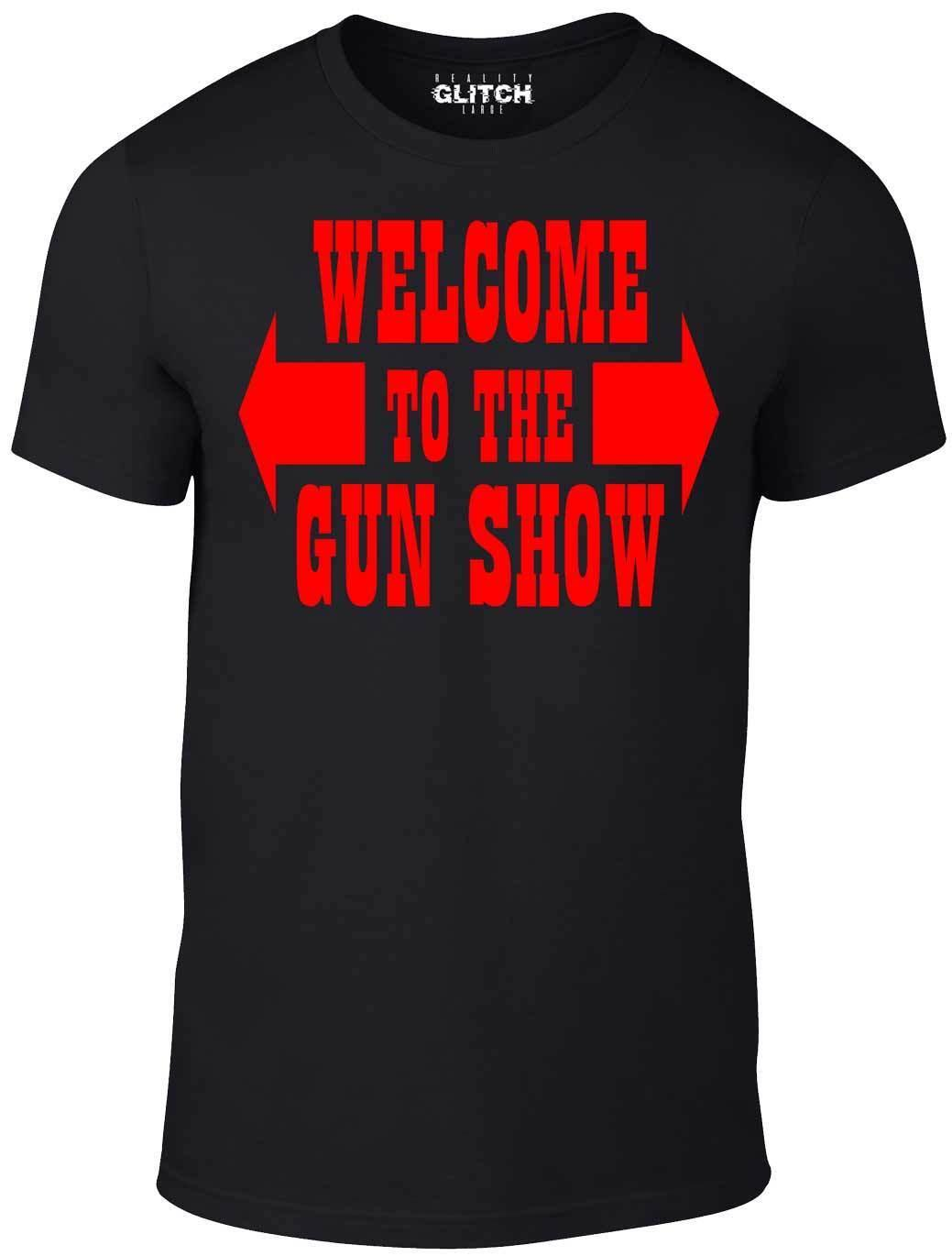 Welcome To The Gun Show T Shirt - Funny Muscle Two Tickets Arms Guns Work Out Cool Casual pride t shirt men Unisex New Fashion